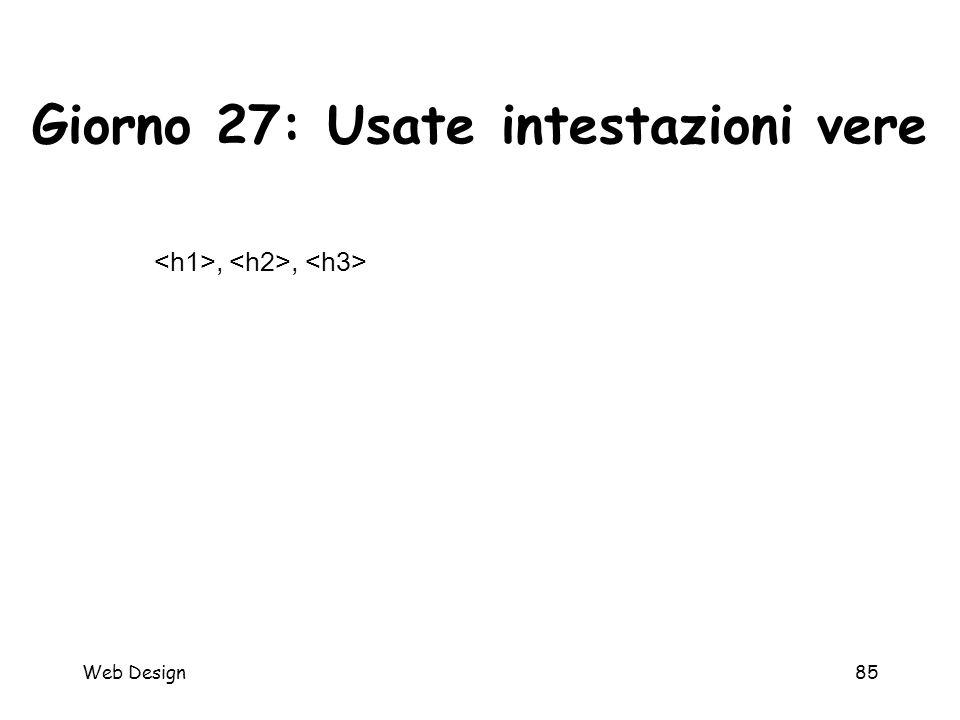 Web Design85 Giorno 27: Usate intestazioni vere,,