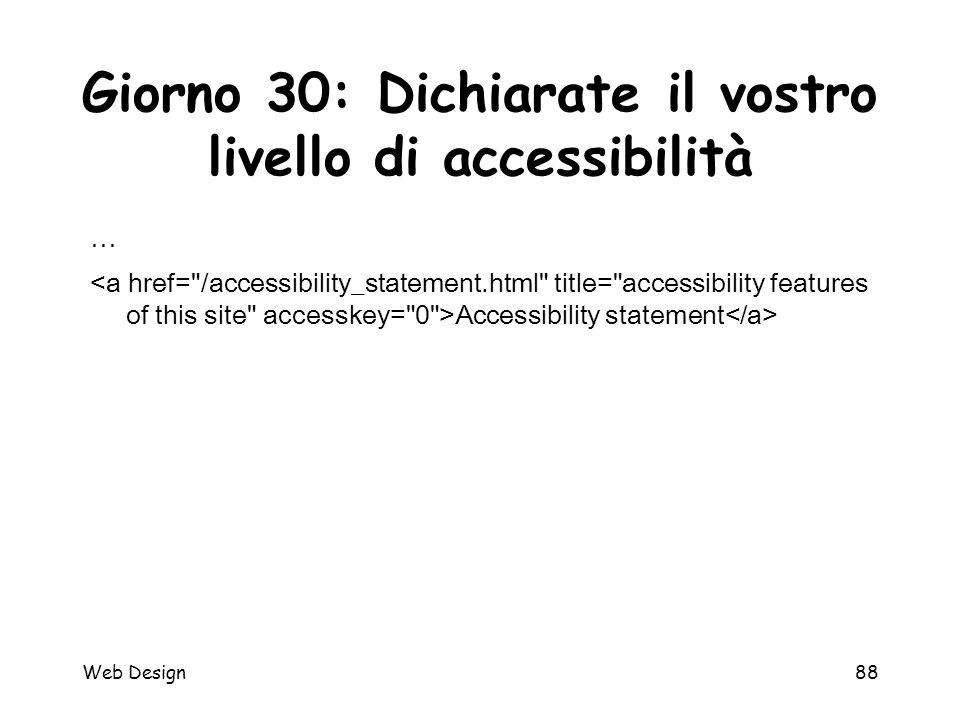 Web Design88 Giorno 30: Dichiarate il vostro livello di accessibilità … Accessibility statement