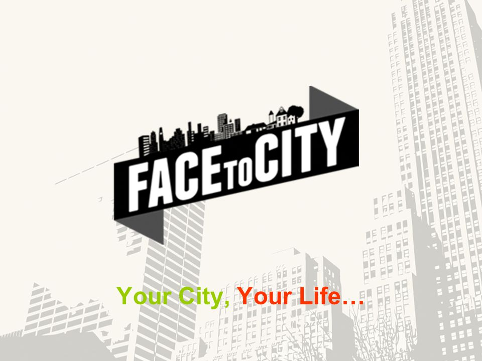 Your City, Your Life…
