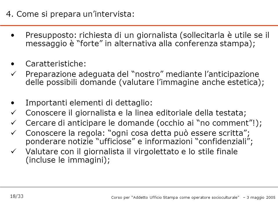 """4. Come si prepara un'intervista: Presupposto: richiesta di un giornalista (sollecitarla è utile se il messaggio è """"forte"""" in alternativa alla confere"""