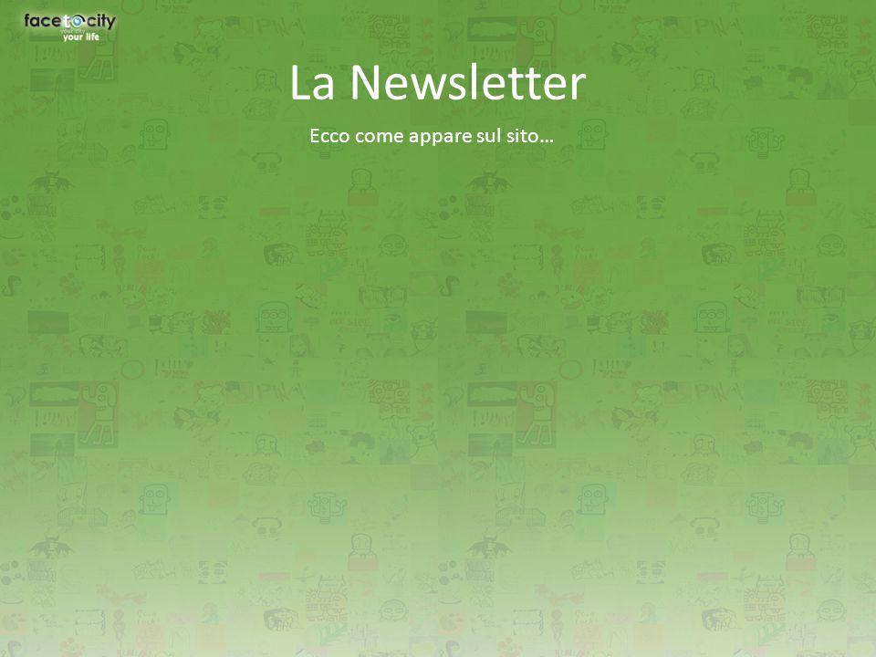 La Newsletter Ecco come appare sul sito…