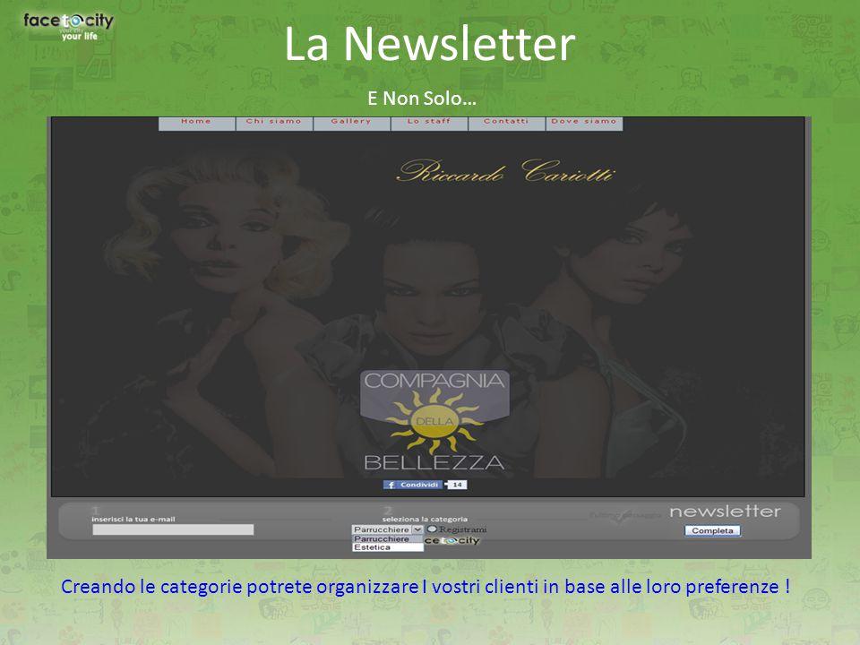 La Newsletter E Non Solo… Creando le categorie potrete organizzare I vostri clienti in base alle loro preferenze !