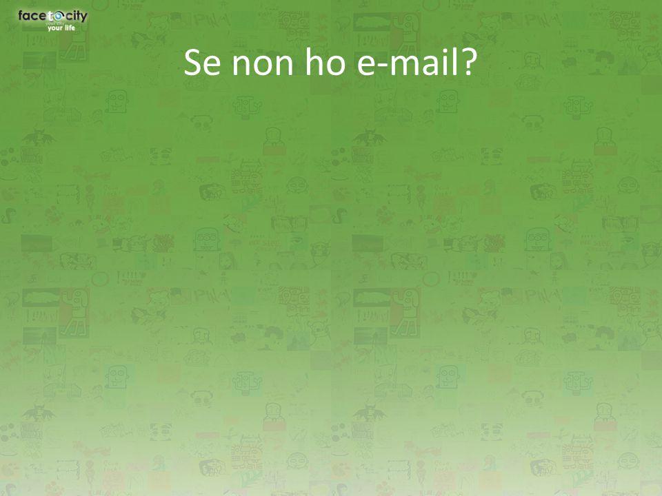 Se non ho e-mail?