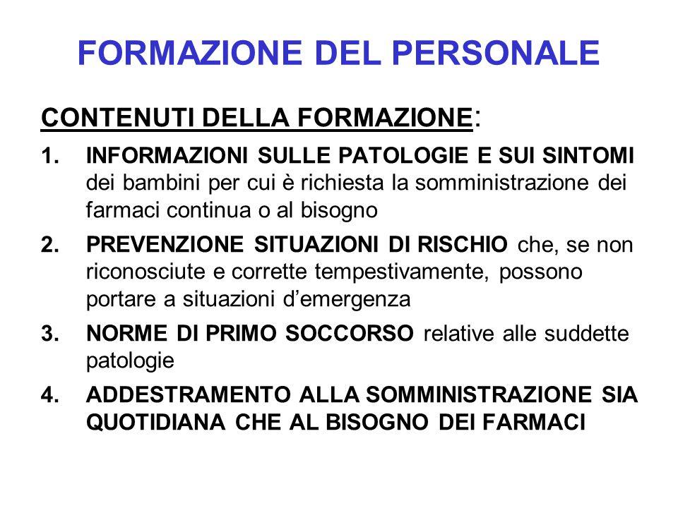 FORMAZIONE DEL PERSONALE CONTENUTI DELLA FORMAZIONE : 1.INFORMAZIONI SULLE PATOLOGIE E SUI SINTOMI dei bambini per cui è richiesta la somministrazione