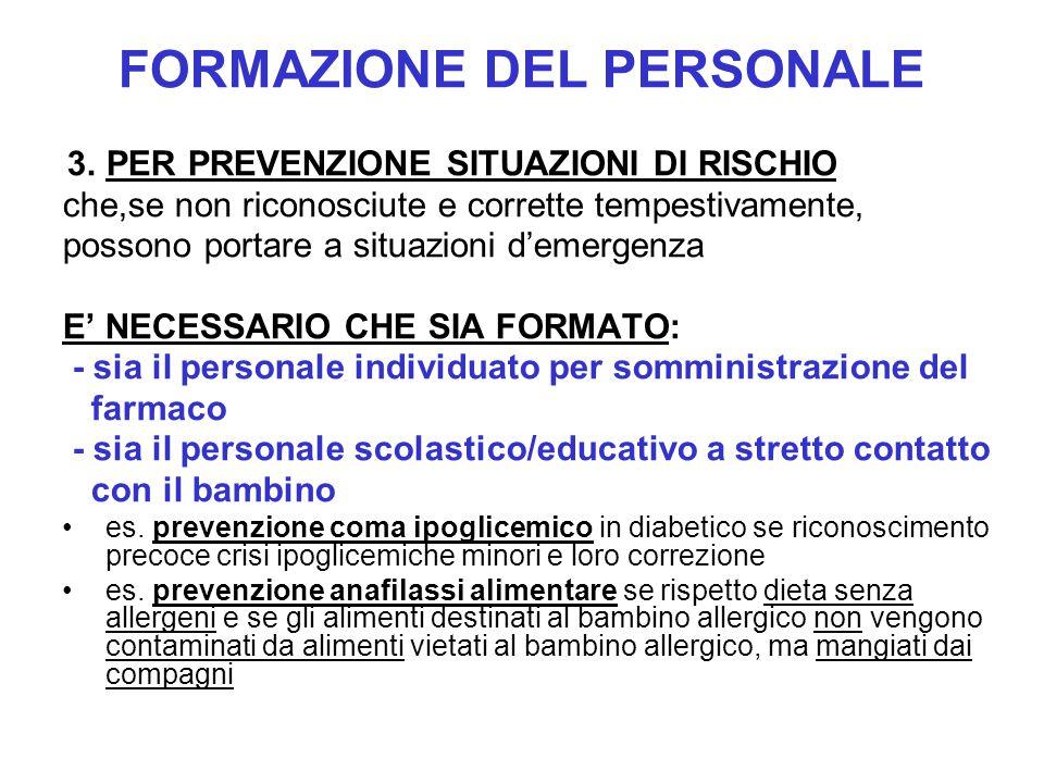 FORMAZIONE DEL PERSONALE 3. PER PREVENZIONE SITUAZIONI DI RISCHIO che,se non riconosciute e corrette tempestivamente, possono portare a situazioni d'e