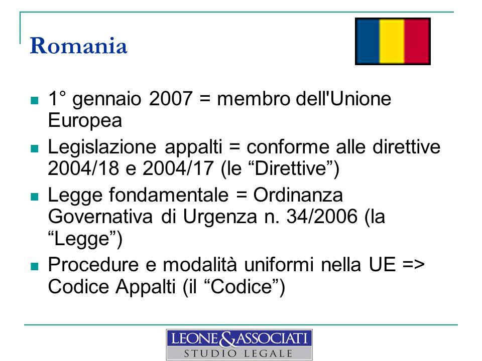1° gennaio 2007 = membro dell Unione Europea Legislazione appalti = conforme alle direttive 2004/18 e 2004/17 (le Direttive ) Legge fondamentale = Ordinanza Governativa di Urgenza n.