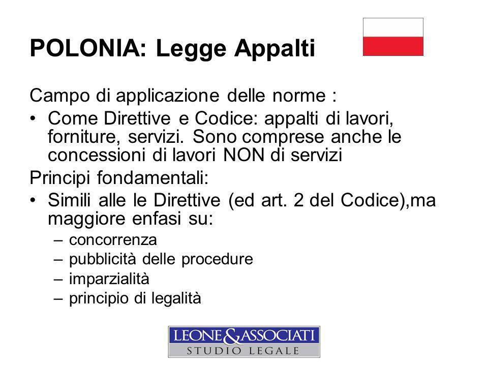 POLONIA: Legge Appalti Campo di applicazione delle norme : Come Direttive e Codice: appalti di lavori, forniture, servizi.