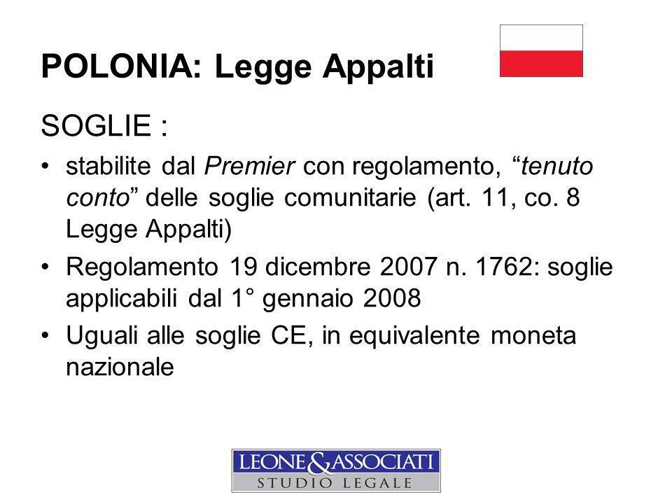 POLONIA: Legge Appalti SOGLIE : stabilite dal Premier con regolamento, tenuto conto delle soglie comunitarie (art.