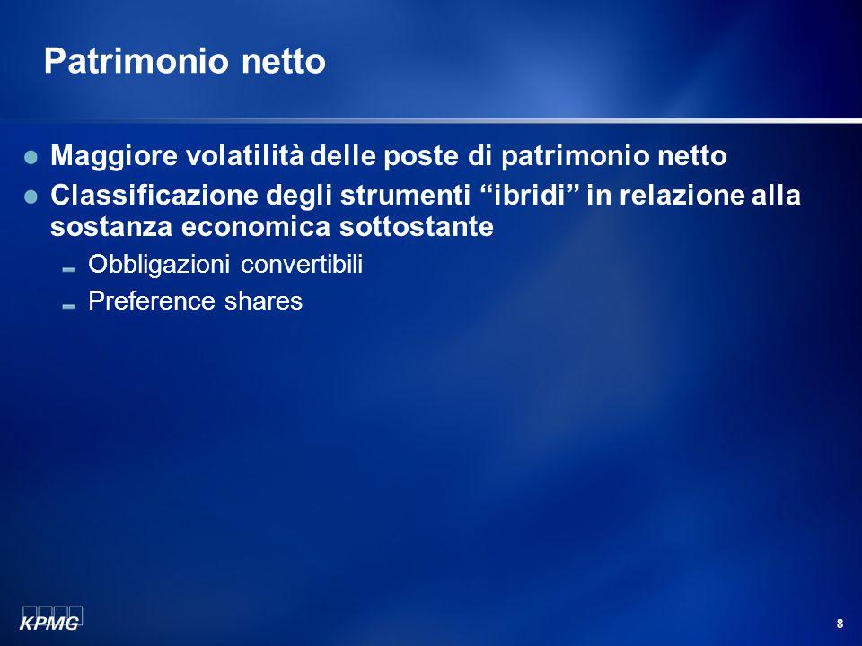 """8 Patrimonio netto Maggiore volatilità delle poste di patrimonio netto Classificazione degli strumenti """"ibridi"""" in relazione alla sostanza economica s"""