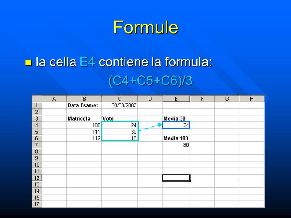 Formule la cella E4 contiene la formula: la cella E4 contiene la formula:(C4+C5+C6)/3