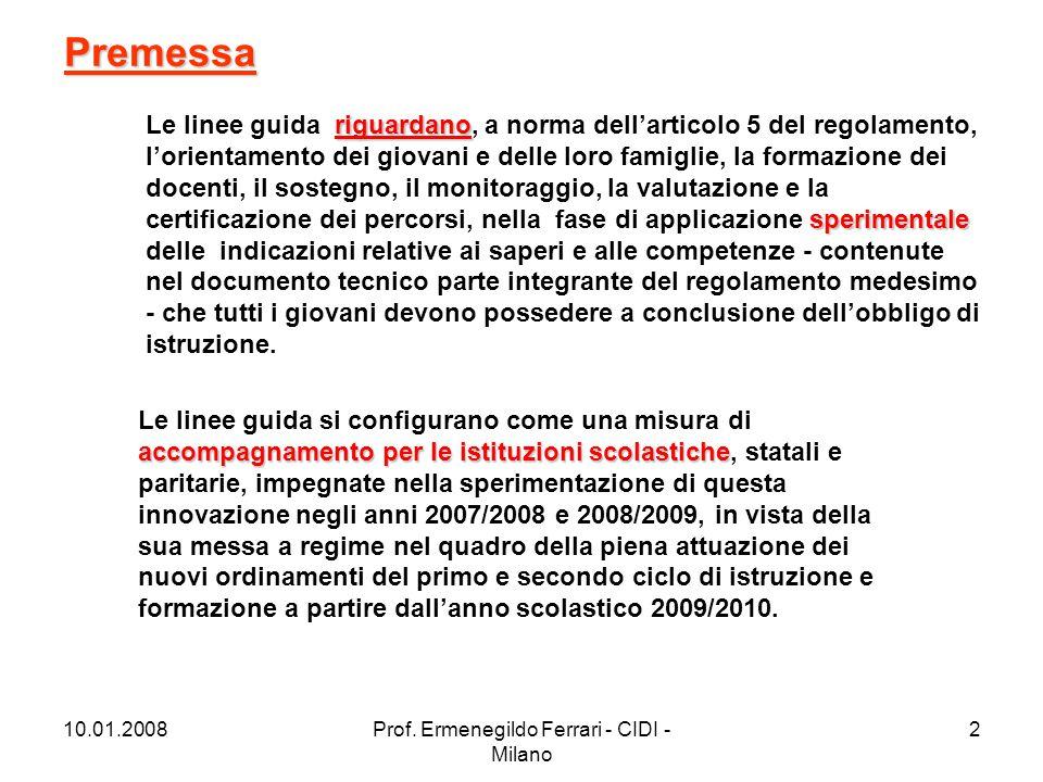 10.01.2008Prof. Ermenegildo Ferrari - CIDI - Milano 2 riguardano sperimentale Le linee guida riguardano, a norma dell'articolo 5 del regolamento, l'or