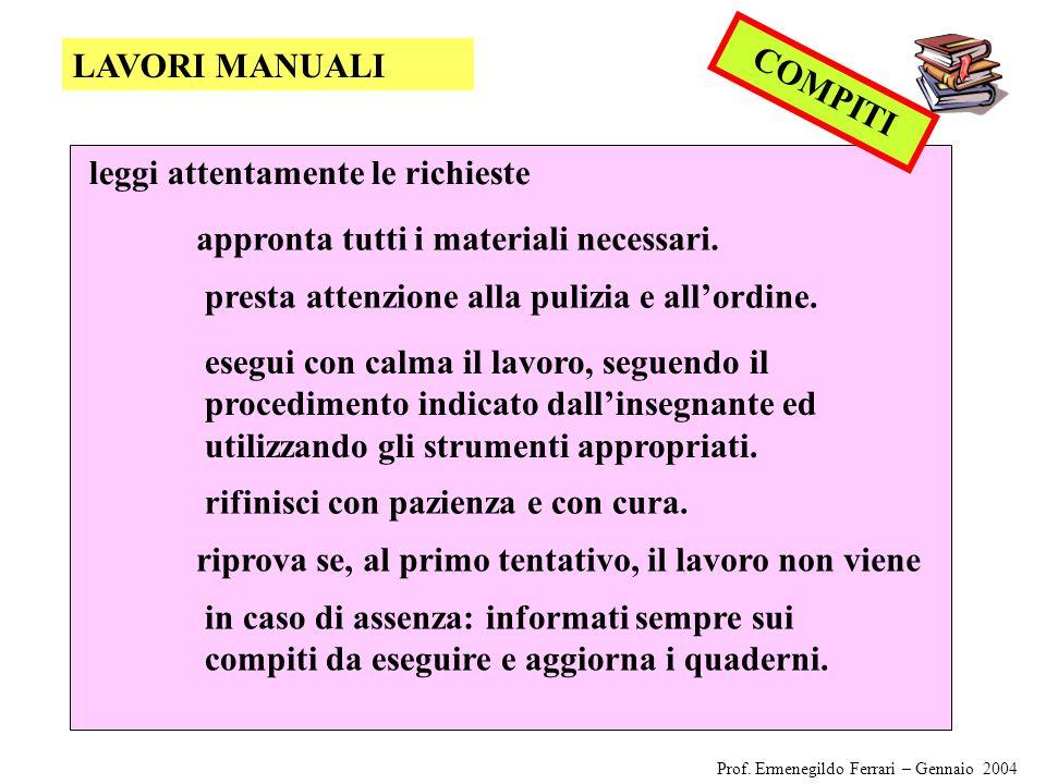 leggi attentamente le richieste COMPITI LAVORI MANUALI appronta tutti i materiali necessari.