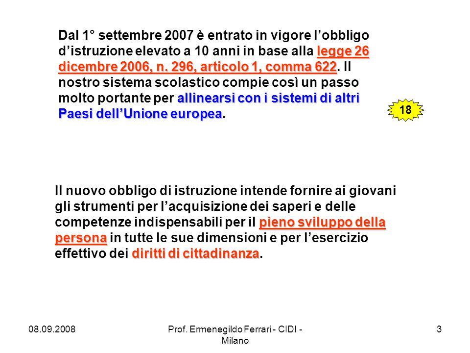 08.09.2008Prof. Ermenegildo Ferrari - CIDI - Milano 3 legge 26 dicembre 2006, n.