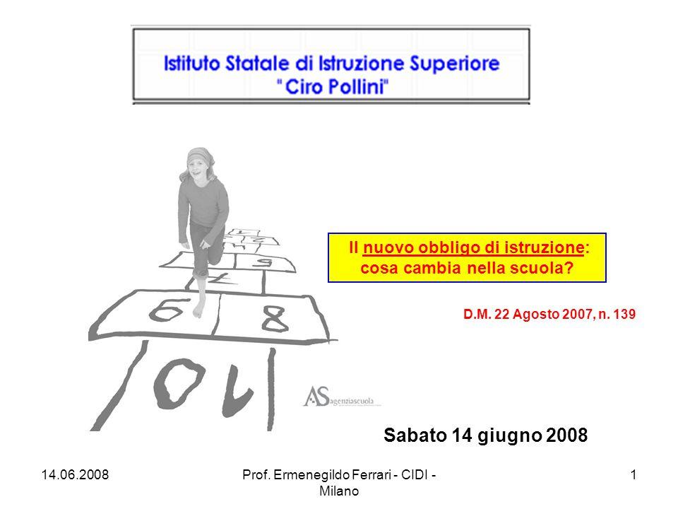 14.06.2008Prof.Ermenegildo Ferrari - CIDI - Milano 12 legge 26 dicembre 2006, n.