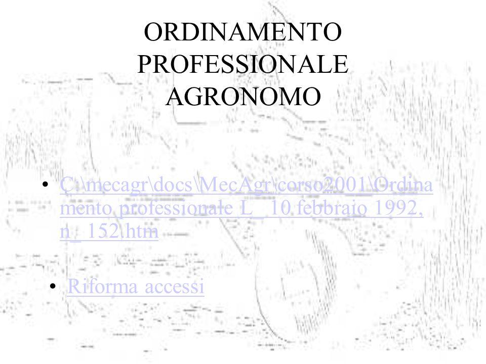 ORDINAMENTO PROFESSIONALE AGRONOMO C:\mecagr\docs\MecAgr\corso2001\Ordina mento professionale L_ 10 febbraio 1992, n_ 152.htmC:\mecagr\docs\MecAgr\cor