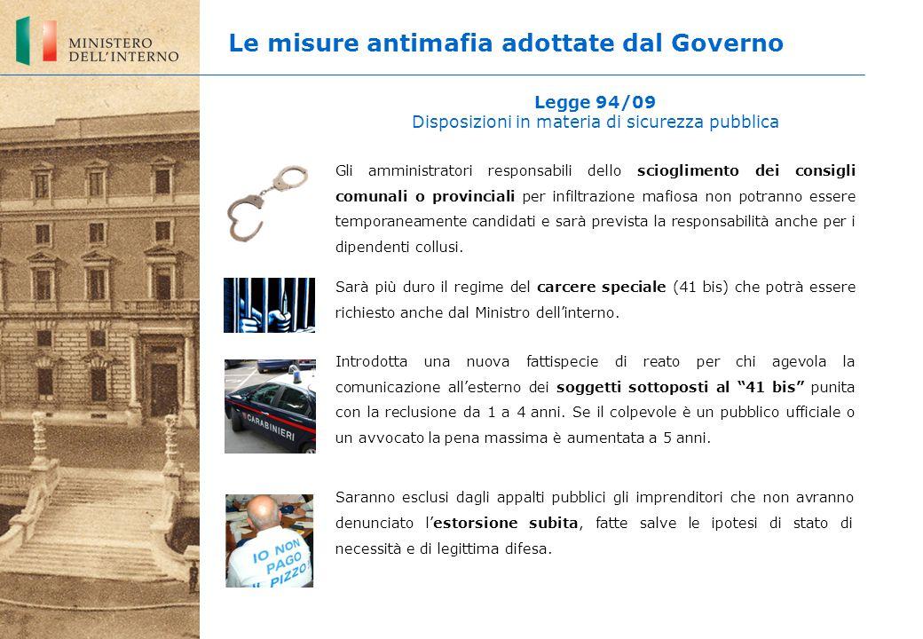 Legge 94/09 Disposizioni in materia di sicurezza pubblica Gli amministratori responsabili dello scioglimento dei consigli comunali o provinciali per i