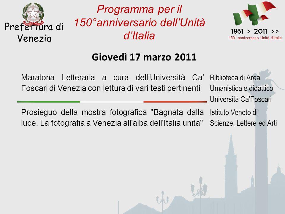 Giovedì 17 marzo 2011 Prefettura di Venezia 1861 > 2011 > > 150 0 anniversario Unità d'Italia Programma per il 150°anniversario dell'Unità d'Italia Ma