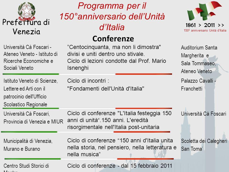 Conferenze Prefettura di Venezia 1861 > 2011 > > 150 0 anniversario Unità d'Italia Programma per il 150°anniversario dell'Unità d'Italia Università Cà