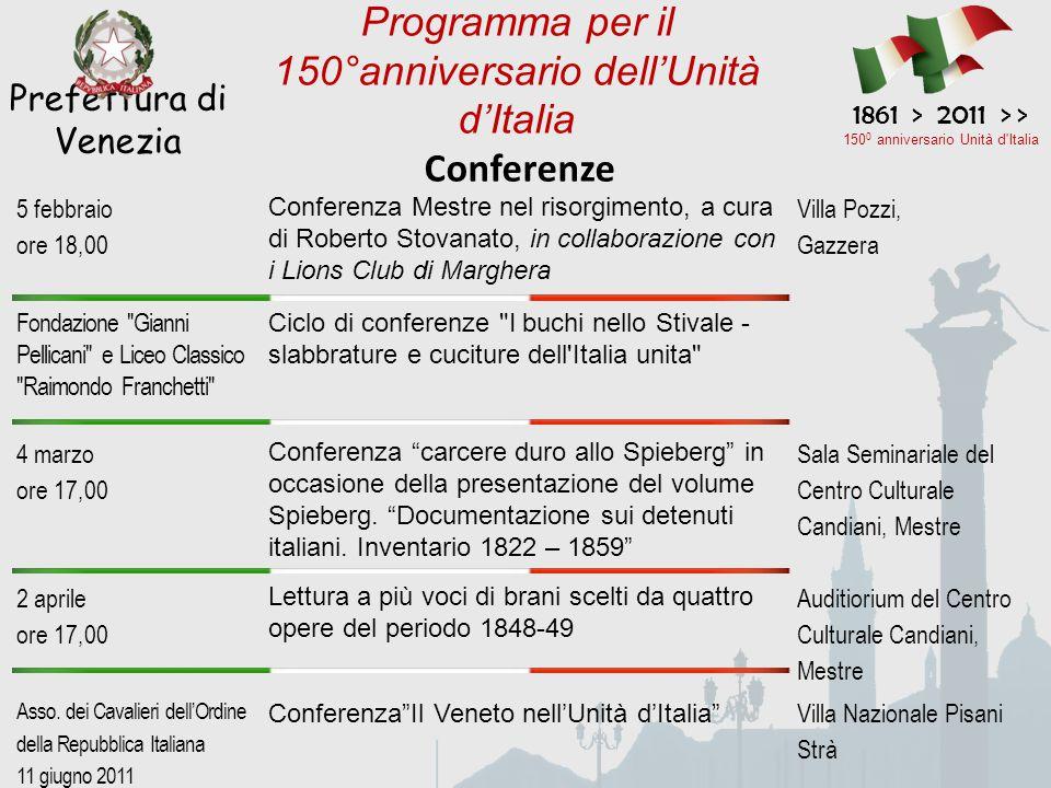Conferenze Prefettura di Venezia 1861 > 2011 > > 150 0 anniversario Unità d'Italia Programma per il 150°anniversario dell'Unità d'Italia 5 febbraio or