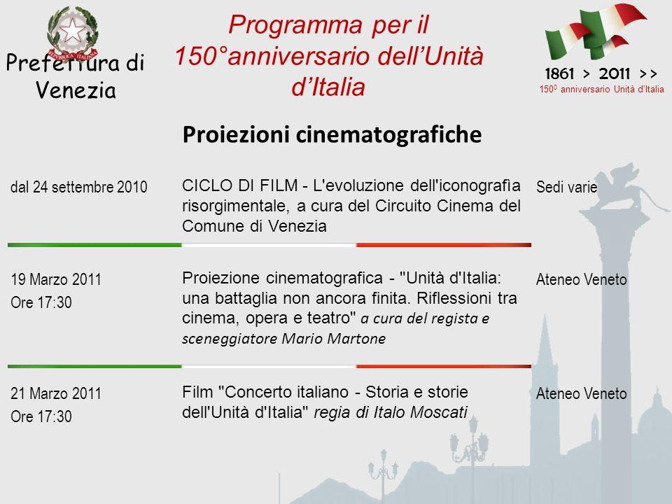 Proiezioni cinematografiche Prefettura di Venezia 1861 > 2011 > > 150 0 anniversario Unità d'Italia Programma per il 150°anniversario dell'Unità d'Ita