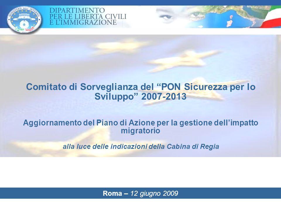Comitato di Sorveglianza del PON Sicurezza per lo Sviluppo 2007-2013 Aggiornamento del Piano di Azione per la gestione dell'impatto migratorio alla luce delle indicazioni della Cabina di Regia Roma – 12 giugno 2009