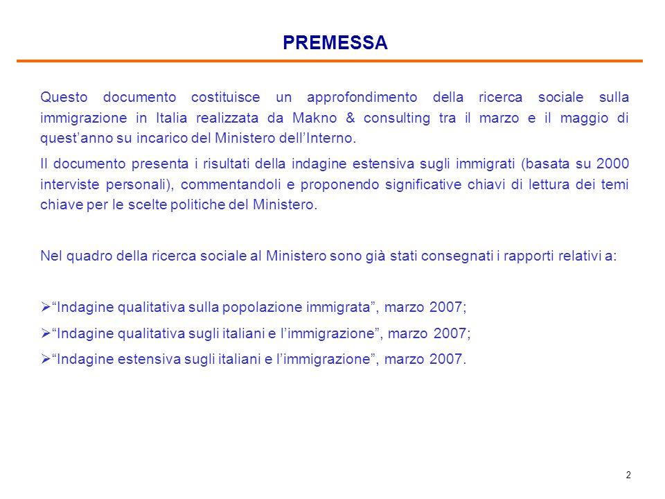 2 PREMESSA Questo documento costituisce un approfondimento della ricerca sociale sulla immigrazione in Italia realizzata da Makno & consulting tra il