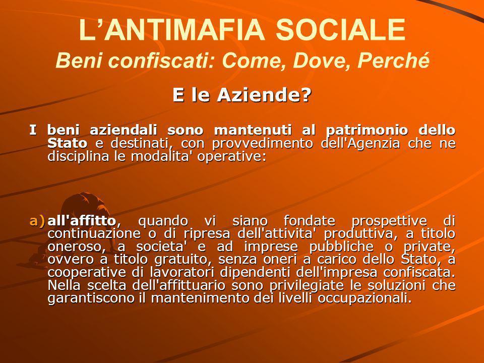L'ANTIMAFIA SOCIALE Beni confiscati: Come, Dove, Perché E le Aziende.