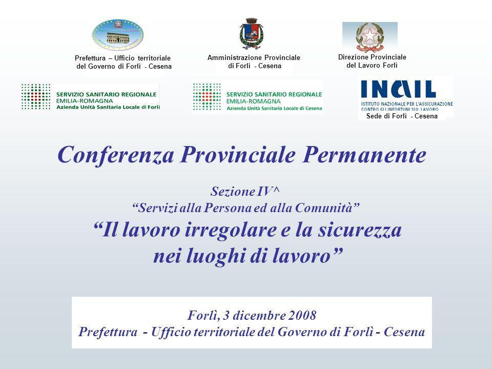 """Conferenza Provinciale Permanente Sezione IV^ """"Servizi alla Persona ed alla Comunità"""" """"Il lavoro irregolare e la sicurezza nei luoghi di lavoro"""" Forlì"""