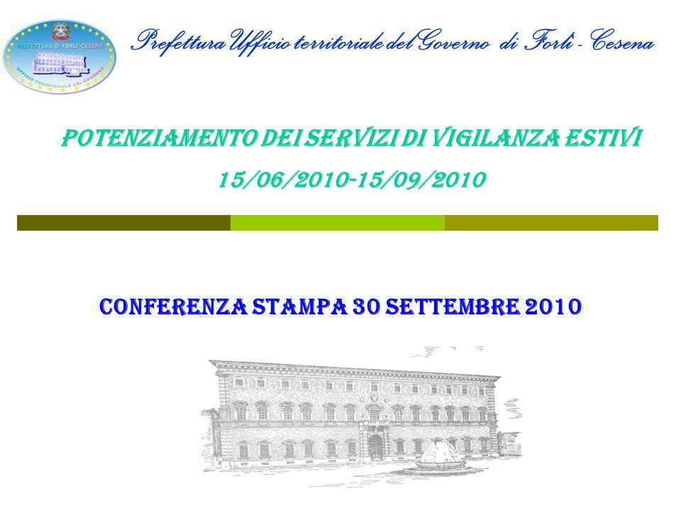 POTENZIAMENTO DEI SERVIZI DI VIGILANZA ESTIVI 15/06/2010 -15/09/2010 POLIZIA DI STATO Apertura del Posto di Polizia estivo di Cesenatico Nr.