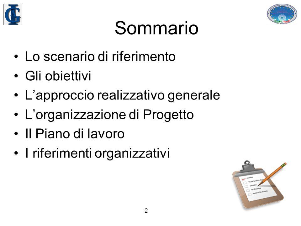 2 Sommario Lo scenario di riferimento Gli obiettivi L'approccio realizzativo generale L'organizzazione di Progetto Il Piano di lavoro I riferimenti organizzativi