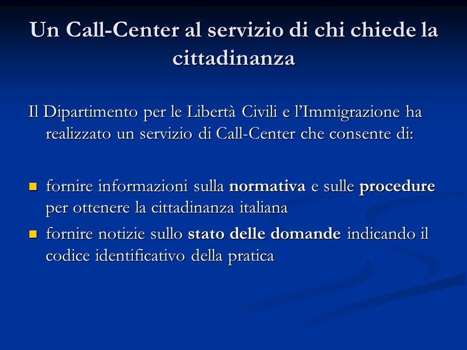 Un Call-Center al servizio di chi chiede la cittadinanza Il Dipartimento per le Libertà Civili e l'Immigrazione ha realizzato un servizio di Call-Cent