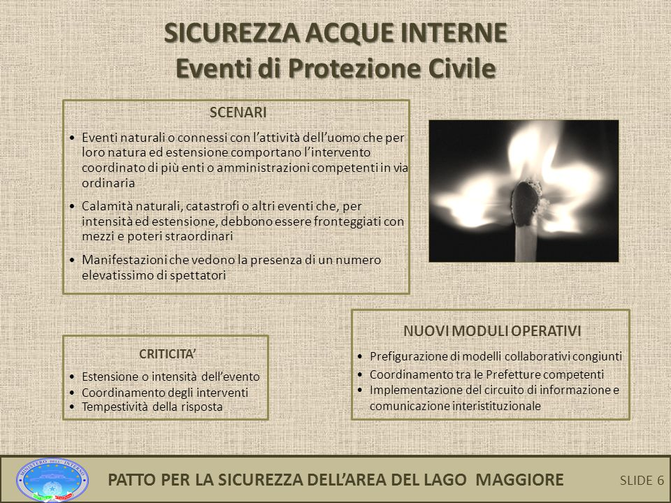6 SICUREZZA ACQUE INTERNE Eventi di Protezione Civile SCENARI Eventi naturali o connessi con l'attività dell'uomo che per loro natura ed estensione co