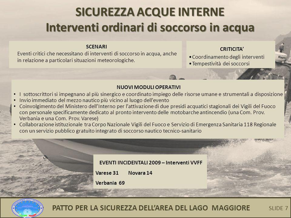 7 SICUREZZA ACQUE INTERNE Interventi ordinari di soccorso in acqua SCENARI Eventi critici che necessitano di interventi di soccorso in acqua, anche in