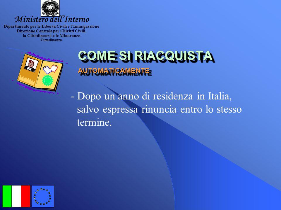 COME SI RIACQUISTA ATTRAVERSO DOMANDA COME SI RIACQUISTA ATTRAVERSO DOMANDA - Svolgendo il servizio militare nelle Forze Armate Italiane o - Assumendo