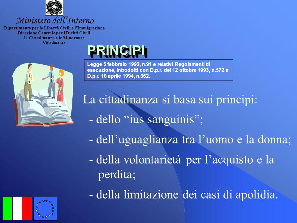 LA CITTADINANZA ITALIANA Un breve viaggio nei suoi principi fondamentali a cura del Ministero dell'Interno Dipartimento per le Libertà Civili e l'Immi