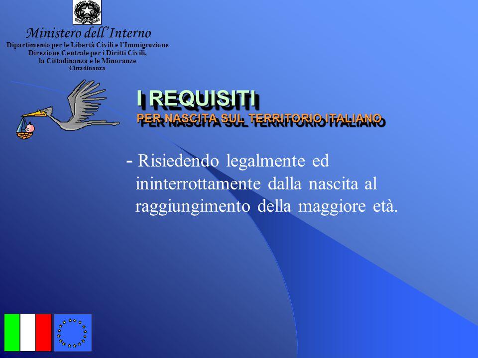I REQUISITI (in alternativa) PER DISCENDENZA DA CITTADINO ITALIANO PER NASCITA I REQUISITI REQUISITI (in alternativa) PER DISCENDENZA DA CITTADINO ITA