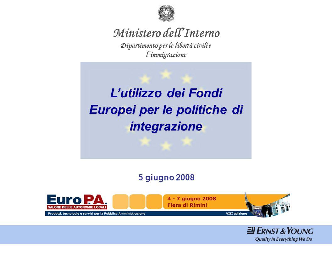 Marzo 2008 Ministero dell'Interno Dipartimento per le libertà civili e l'immigrazione L'utilizzo dei Fondi Europei per le politiche di integrazione 5
