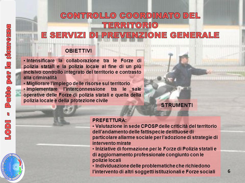Intensificare la collaborazione tra le Forze di polizia statali e la polizia locale al fine di un più incisivo controllo integrato del territorio e co