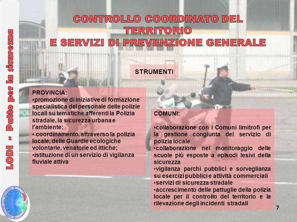 7 COMUNI: collaborazione con i Comuni limitrofi per la gestione congiunta del servizio di polizia locale collaborazione nel monitoraggio delle scuole