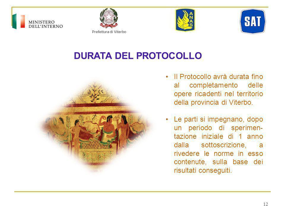 Prefettura di Viterbo DURATA DEL PROTOCOLLO Il Protocollo avrà durata fino al completamento delle opere ricadenti nel territorio della provincia di Viterbo.