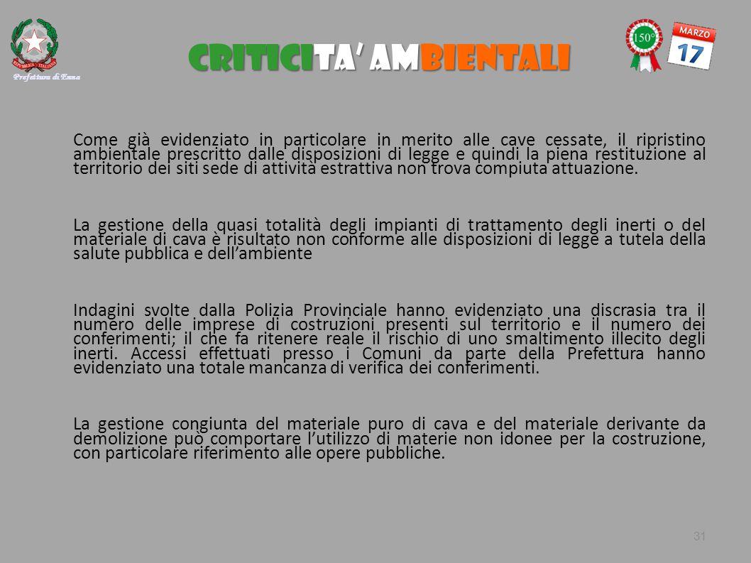 CRITICITA' AMBIENTALI Come già evidenziato in particolare in merito alle cave cessate, il ripristino ambientale prescritto dalle disposizioni di legge