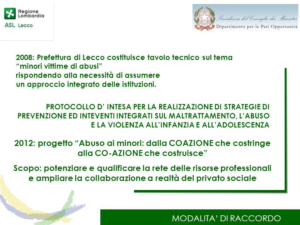 """MODALITA' DI RACCORDO 2008: Prefettura di Lecco costituisce tavolo tecnico sul tema """"minori vittime di abusi"""" rispondendo alla necessità di assumere u"""