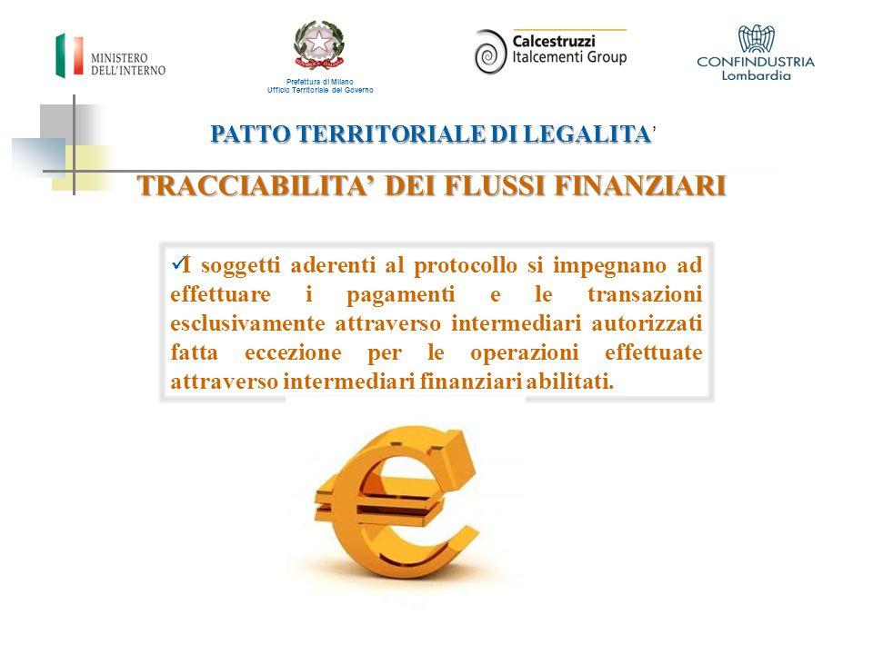 PATTO TERRITORIALE DI LEGALITA PATTO TERRITORIALE DI LEGALITA ' Prefettura di Milano Ufficio Territoriale del Governo TRACCIABILITA' DEI FLUSSI FINANZ