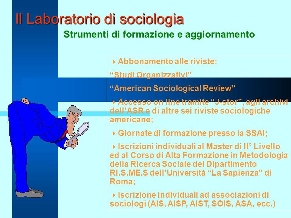 """Il Laboratorio di sociologia Strumenti di formazione e aggiornamento  Abbonamento alle riviste: """"Studi Organizzativi"""" """"American Sociological Review"""""""