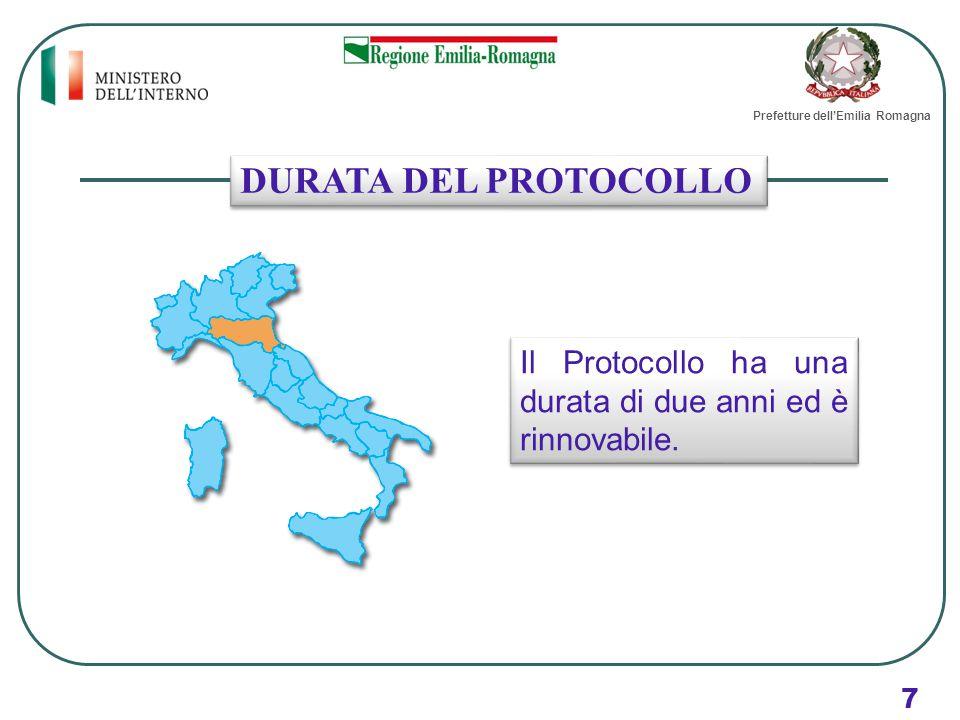 Il Protocollo ha una durata di due anni ed è rinnovabile. DURATA DEL PROTOCOLLO Prefetture dell'Emilia Romagna 7