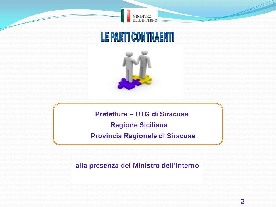 2 Prefettura – UTG di Siracusa Regione Siciliana Provincia Regionale di Siracusa alla presenza del Ministro dell'Interno