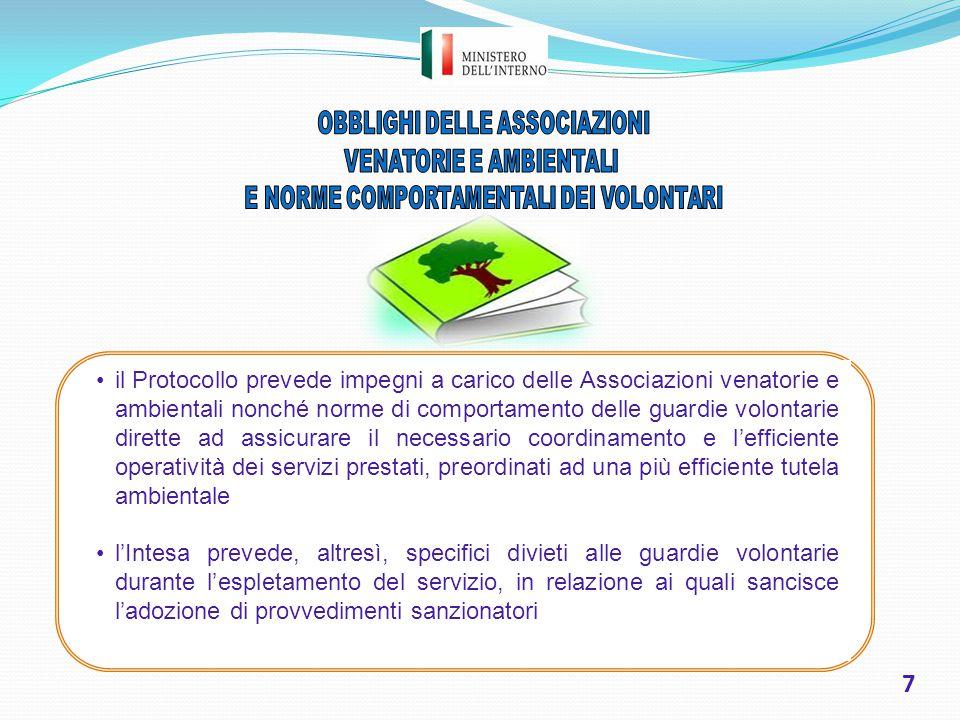7 il Protocollo prevede impegni a carico delle Associazioni venatorie e ambientali nonché norme di comportamento delle guardie volontarie dirette ad a