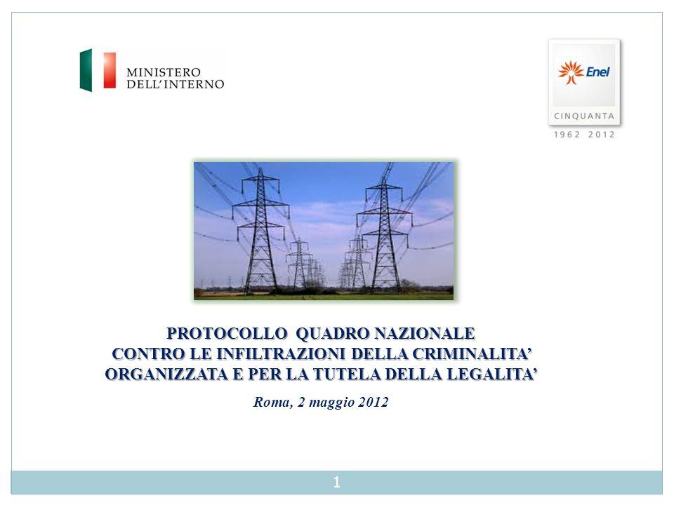 PROTOCOLLO QUADRO NAZIONALE CONTRO LE INFILTRAZIONI DELLA CRIMINALITA' ORGANIZZATA E PER LA TUTELA DELLA LEGALITA' Roma, 2 maggio 2012 1
