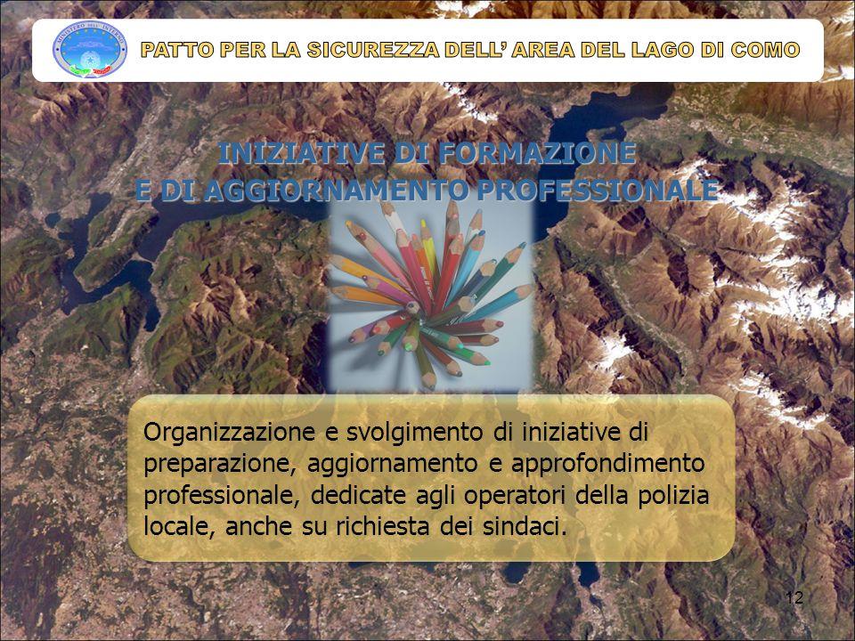 INIZIATIVE DI FORMAZIONE E DI AGGIORNAMENTO PROFESSIONALE Organizzazione e svolgimento di iniziative di preparazione, aggiornamento e approfondimento