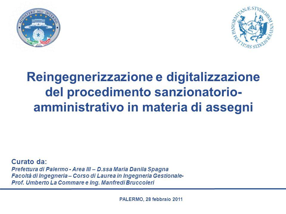PALERMO, 28 febbraio 2011 Reingegnerizzazione e digitalizzazione del procedimento sanzionatorio- amministrativo in materia di assegni Curato da: Prefe